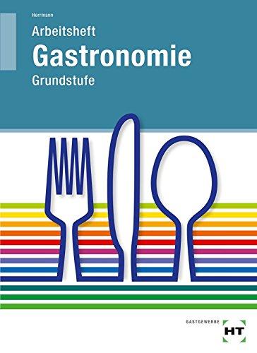 Gastronomie, Grundstufe, Arbeitsheft