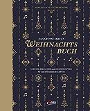 Das große Servus-Weihnachtsbuch: Lieder, Bräuche und Geschichten für einen besinnlichen Advent - Sebastian Unterberger