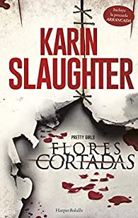 Flores cortadas par Karin Slaughter