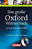 Das große Oxford Wörterbuch - Second Edition: B1-C1 - Wörterbuch mit beigelegtem Exam Trainer und CD-ROM: Englisch-Deutsch/Deutsch-Englisch -