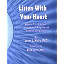 Listen With Your Heart - A Simple Inspiration in English and Spanish Languages (English Edition)