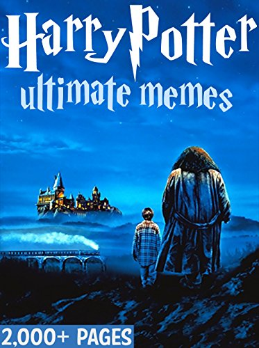 free kindle book HARRY POTTER: Ultimate Memes and Pictures!  Memes Included – 2,000 Pages total!