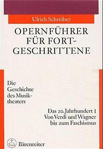 Opernführer für Fortgeschrittene, Das 20. Jahrhundert
