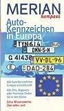 Autokennzeichen Europa: Alle Auto-Kennzeichen Europas entschlüssert. Alle Orte, Regionen oder Provinzen finden Sie in den Karten. Extra: Wissenswertes über jedes Land (MERIAN Kompasse) - Martin Maedebach