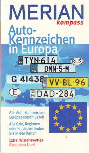 Autokennzeichen Europa: Alle Auto-Kennzeichen Europas entschlüssert. Alle
