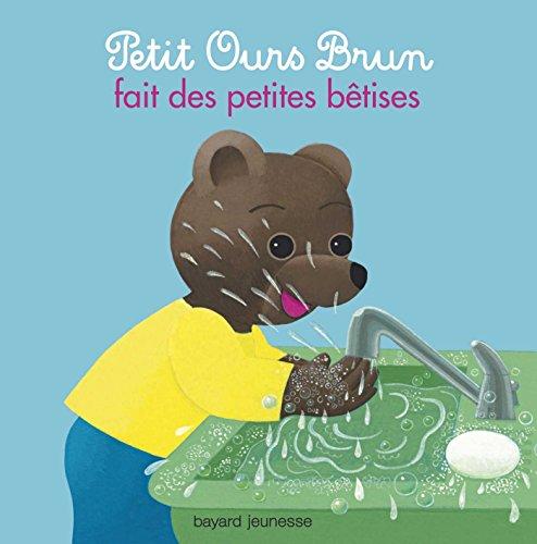 Petit Ours Brun fait des petites bêtises