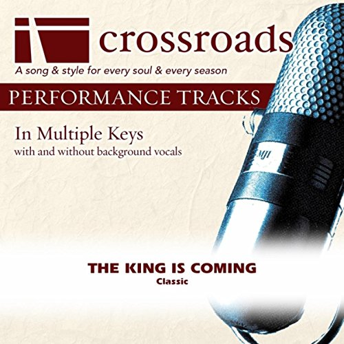 The King Is Coming (Performance Track Original without Background Vocals in Eb)
