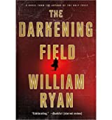 The Darkening Field Ryan, William ( Author ) Oct-30-2012 Paperback