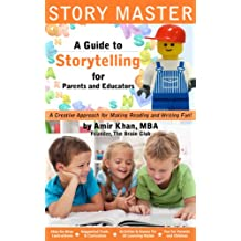 Storytelling: Story Master (Reading and Writing for Kids): Reading for Kids: A Guide To Storytelling For Parents And Educators (Storytelling for Kids, ... Writing Stories Book 1) (English Edition)