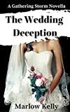 The Wedding Deception (The Gathering Storm Series) by Marlow Kelly
