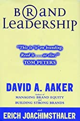 Brand Leadership: Building Assets in an Information Economy by David A. Aaker (2000-06-05)