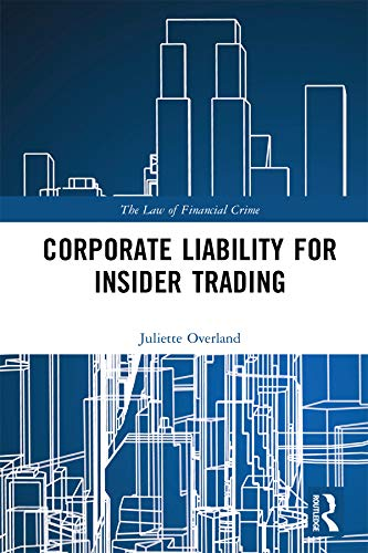 Corporate Liability for Insider Trading (The Law of Financial Crime) Descargar Epub