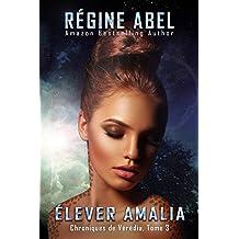 Élever Amalia (Chroniques de Vérédia t. 3) (French Edition)