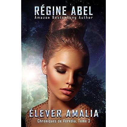 Élever Amalia (Chroniques de Vérédia t. 3)