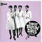 Sweet Talkin' Girls: The Best Of The Chiffons