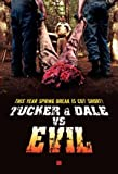 TUCKER AND DALE VS EVIL - CANADIAN – Imported Movie Wall Poster Print – 30CM X 43CM Brand New