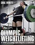 Olympic Weightlifting: A Complete Guide for Athletes & Coaches [Lingua inglese]