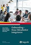 Onboarding – Neue Mitarbeiter integrieren (Praxis der Personalpsychologie)