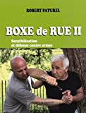 Boxe de rue : Tome 2, Sensibilisation et défense contre armes