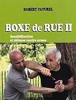 Boxe de rue II - Sensibilisation et défense contre armes de Robert Paturel
