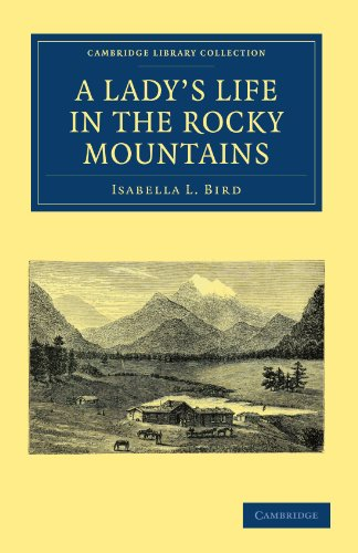 A Lady's Life in the Rocky Mountains (Cambridge Library Collection - North American History)