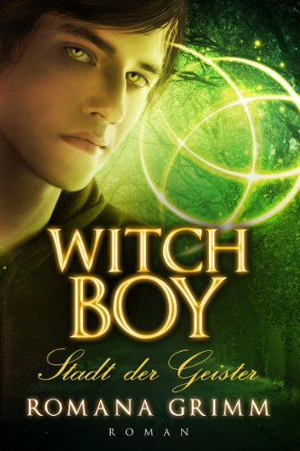 Witch Boy: Stadt der Geister (Witch Boy Teil 1)