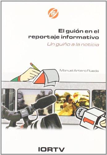 El guion en el reportaje informativo-un guiño a la noticia