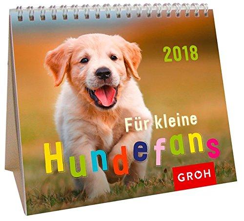 Für kleine Hundefans 2018: Mini-Monatskalender (Welpen-kalender-kleine)