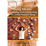Song Means: Analysing and Interpreting Recorded Popular Song