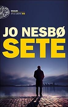 Sete (Einaudi. Stile libero big) (Italian Edition) by [Nesbø, Jo]