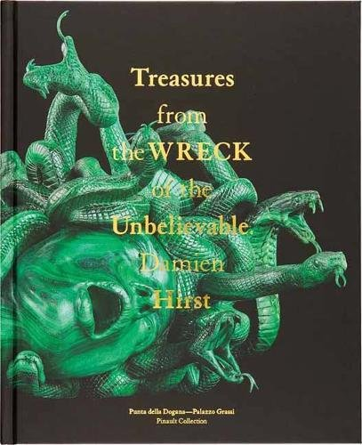 Damien Hirst: Treasures from the Wreck of the Unbelievable por Damien Hirst