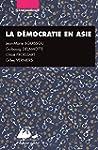La D�mocratie en Asie: Japon, Inde, C...
