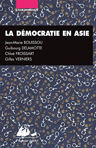 La Démocratie en Asie: Japon, Inde, Chine (L'Asie immédiate) par Jean-Marie BOUISSOU