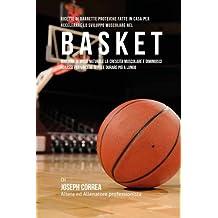 Ricette Di Barrette Proteiche Fatte In Casa Per Accelerare Lo Sviluppo Muscolare Nel Basket: Migliora In Modo Naturale La Crescita Muscolare E ... Per Vincere Di Piu E Durare Piu A Lungo