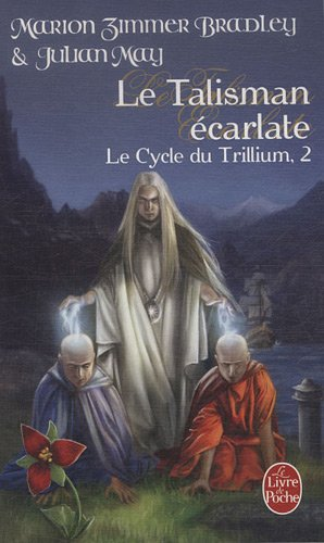 Le Cycle du Trillium, Tome 2 : Le Talisman carlate