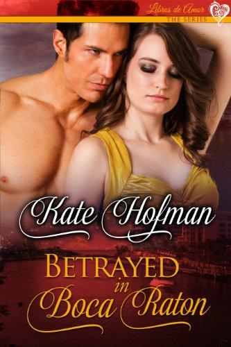 Betrayed in Boca Raton (Libros de Amor Book 4) (English Edition)