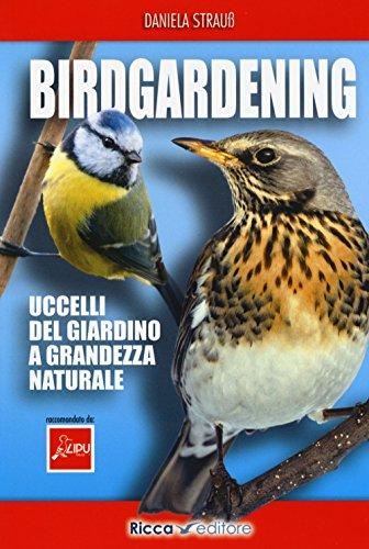 Birdgardening. Uccelli del giardino a grandezza naturale por Daniela Strauss