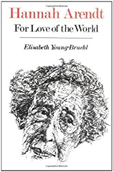 Hannah Arendt: For Love of the World by Young-bruehl (1983-07-01)