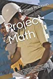 Project Math: Tools and Techniques for Project Managers, Agile Coaches and Scrum Masters, Project Sponsors and Business Analysts, Project Management Offices, Team Members, and Engaged Stakeholders