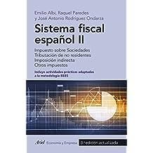 Sistema fiscal español II: Impuesto sobre Sociedades. Tributación de no residentes. Imposición indirecta. Otros impuestos (ECONOMIA Y EMPRESA)