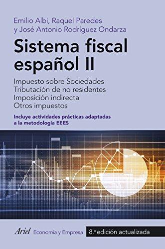 Sistema fiscal espanol II: Impuesto sobre Sociedades. Tributacion de no residentes. Imposicion indirecta. Otros impuestos epub