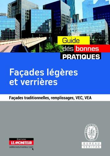 Façades légères et verrières: Façades traditionnelles, remplissages, VEC, VEA