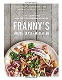 Franny's: Simple Seasonal Italian by Feinberg, Andrew, Stephens, Francine, Clark, Melissa (2013) Hardcover