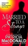 Image de Married to a Stranger: A Novel (English Edition)