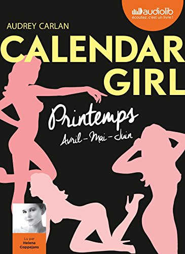 Calendar Girl 2 - Printemps Avril, Mai, Juin: Livre Audio 1 CD MP3