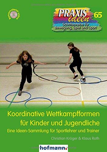 koordinative-wettkampfformen-fur-kinder-und-jugendliche-eine-ideen-sammlung-fur-sportlehrer-und-trai