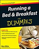 Running a Bed and Breakfast For Dummies (For Dummies Series)