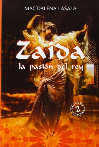 Zaida - la pasion del rey por Magdalena Lasala