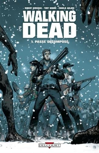 Walking Dead, Tome 1 : Pass dcompos