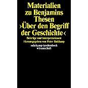 Materialien zu Walter Benjamins Thesen 'Über den Begriff der Geschichte' - Beiträge und Interpretationen